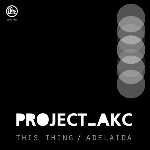 PROJECT AKC - This Thing (Soma 381d)