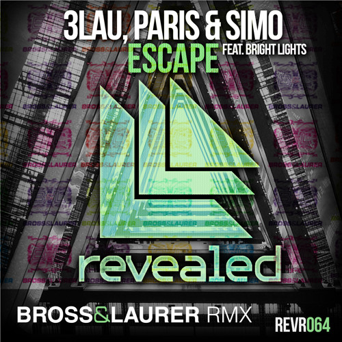 3LAU, Paris & Simo feat. Bright Lights - Escape (Bross & Laurer Rmx)