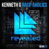 Kenneth G - Rage-Aholics (OUT NOW!)
