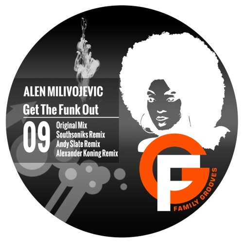 Alen Milivojevic - Get The Funk Out (played by Carl Cox) OUT NOW!