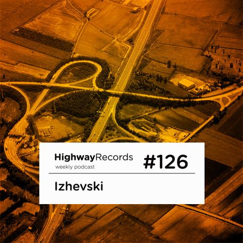 Highway Podcast #126 — Izhevski