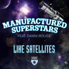 TEASER Manufactured Superstars featuring Danni Rouge - Like Satellites (Extended Mix)