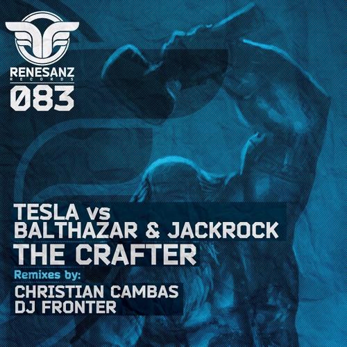 Tesla vs Balthazar & JackRock - The Crafter (Christian Cambas Remix) [Renesanz]