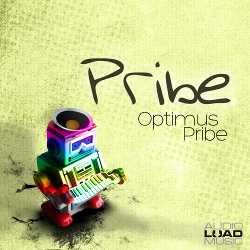 Pribe - Optimus Pribe EP OUT NOW!!!!