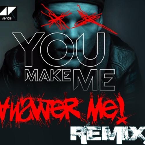 Avicii ft. Salem Al Fakir - You Make Me (Answer Me! Remix)