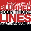 Robin Thicke ft. T.I. & Pharrell Williams Blurred lines - Fakemen version