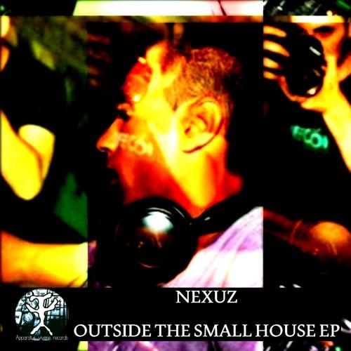 01 - Nexuz - Outside the small house ( Original mix ) Apparatus vivere records