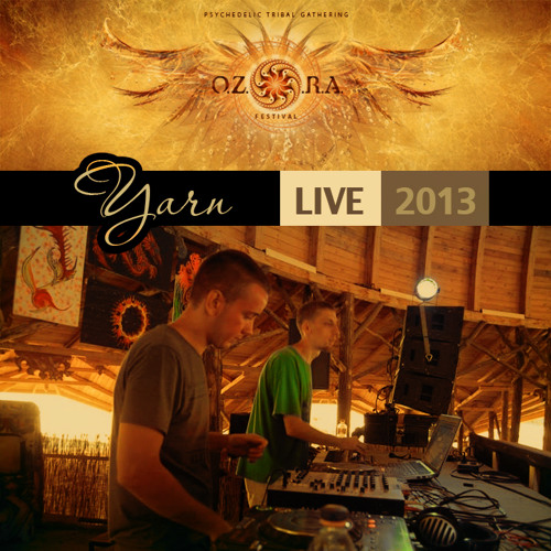 Yarn - Live At Ozora Chill 2013 (free download)