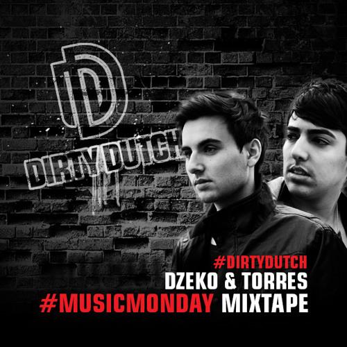 Dzeko & Torres - Dirty Dutch #MusicMonday Mixtape - 02.09.2013