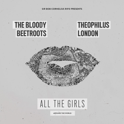 "feat Theophilus London ""All The Girls"" (Around The World)"