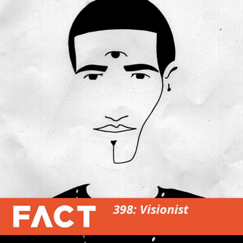 FACT mix 398 - Visionist (Sep '13)