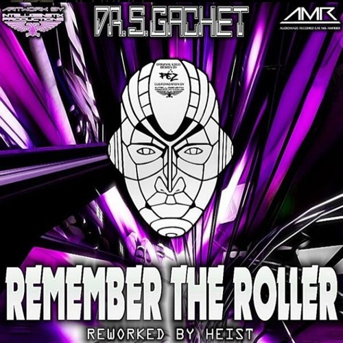 DR S GACHET - REMEMBER THE ROLLER (HEIST REMIX) - AUDIO MAZE RECORDS (OUT NOW)