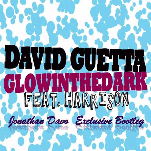 David Guetta & Glowinthedark - Ain't Animals Party (Jonathan Davo Exclusive Bootleg)