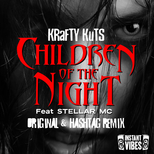 IVIBES010: Krafty Kuts Ft Stellar MC - Children Of The Night - Hashtag Mix - Instant Vibes - OUT NOW