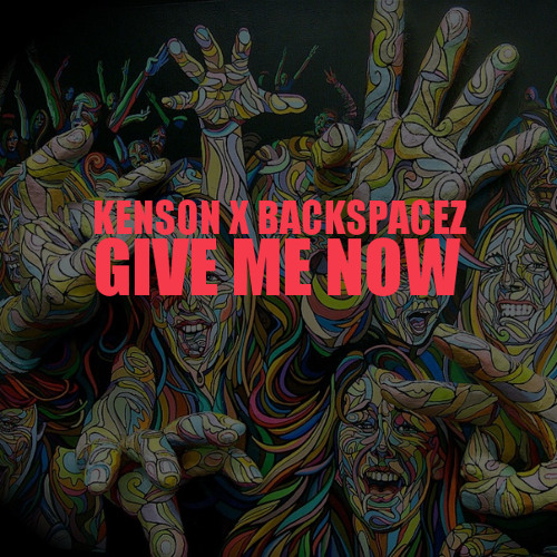 KenSon and Backspacez - Give Me Now