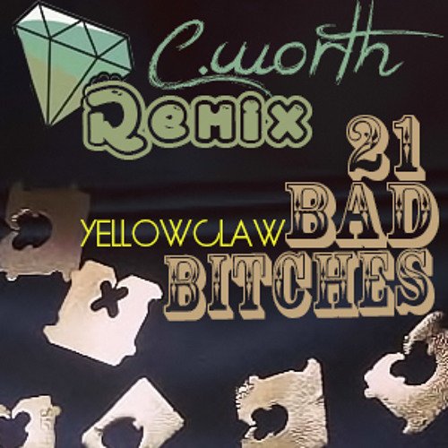 Yellow Claw-21 Bad Bitches Remix