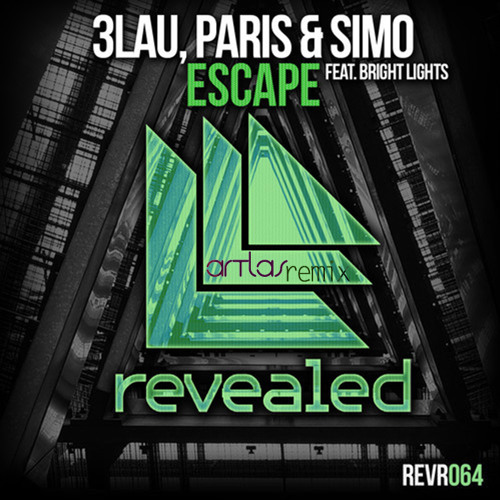 3LAU, Paris & Simo - Escape (Artlas Remix) [FREE DOWNLOAD]