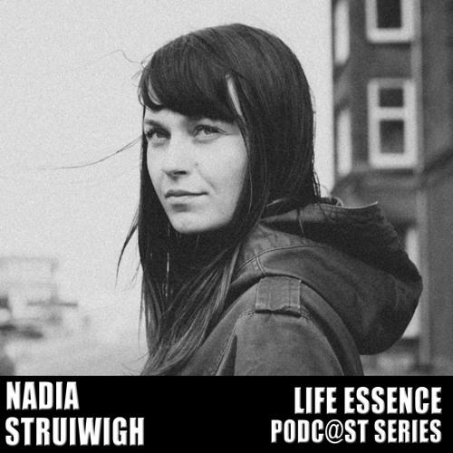 Life Essence Podcast #07 Pt.2 Sept 2013: Nadia Struiwigh