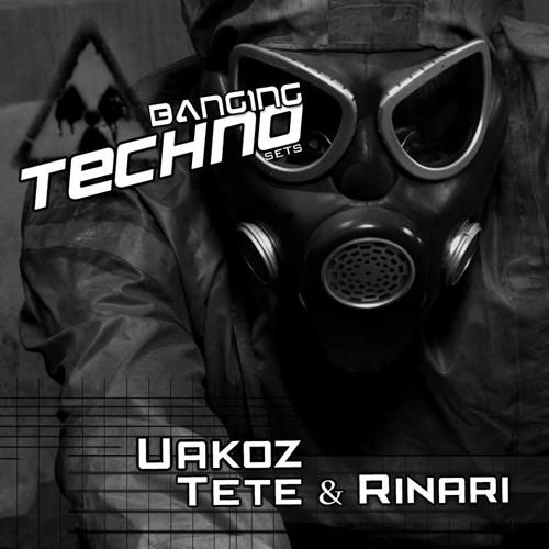 Banging Techno sets 063 >> Uakoz // Tete & Rinari