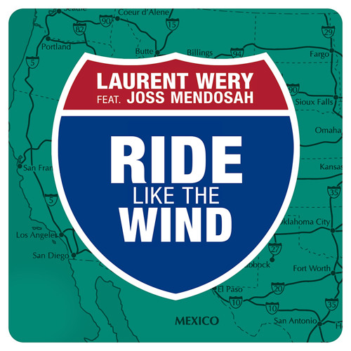Laurent Wery feat. Joss Mendosah - Ride Like The Wind (Radio Mix)