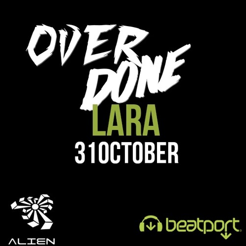 Overdone - Lara (OUT NOW BY ALIEN RECORDS)