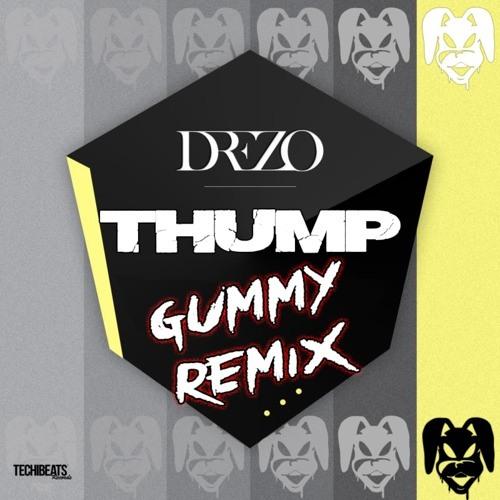 Thump by Drezo (Gummy Remix)