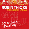 Robin Thicke ft. Kendrick Lamar - Give it 2 U (DJ C-Beat Mashup)