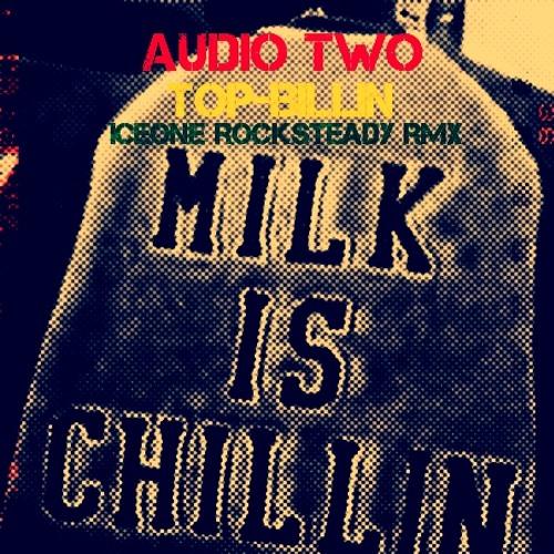Audio Two - Top Billin - Iceone Rocksteady Rmx