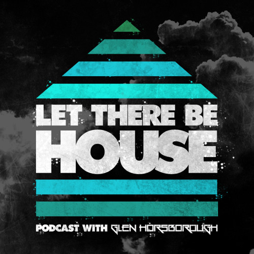 LTBH Podcast with Glen Horsborough (Hedkandi Resident) #9
