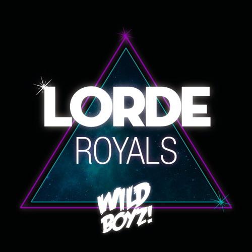 Lorde - Royals (Wild Boyz! Remix) [FREE DOWNLOAD]