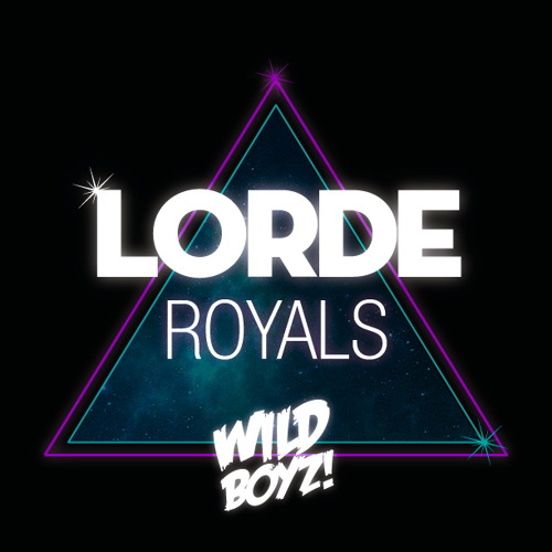 Lorde - Royals (Wild Boyz! Remix)