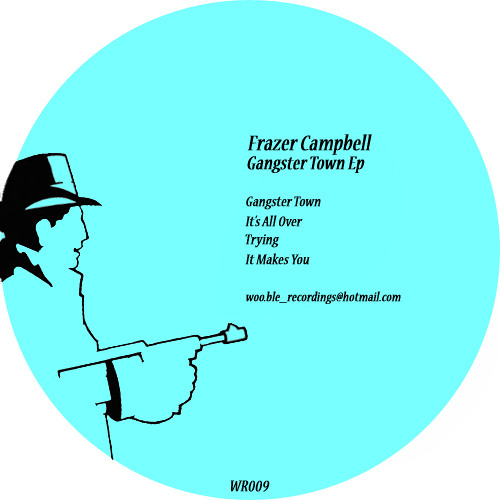 Frazer Campbell - Gangster Town Ep