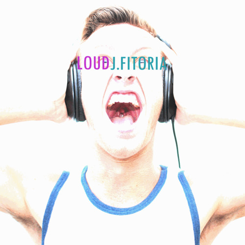 J.Fitoria - Loud