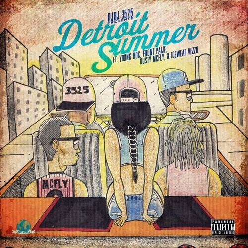 DJBJ 3525-Detroit Summer feat Icewear Vezzo, Young roc, Front Paige & Dusty Mcfly (3525 EXCLUSIVE)