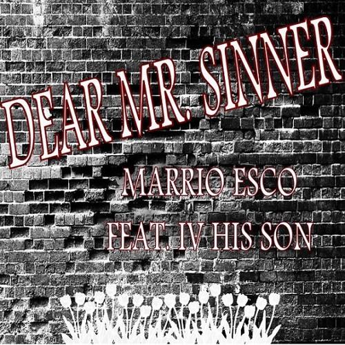 Marrio Esco - Dear Mr. Sinner, (feat. IV His Son)