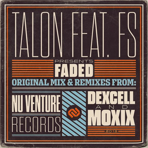 Talon Ft FS - Faded (Dexcell Remix) OUT NOW!