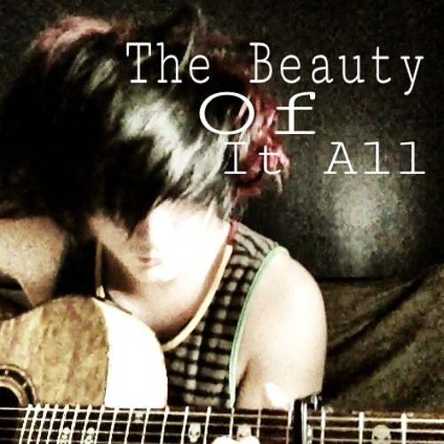 The Beauty Of It All (Original)