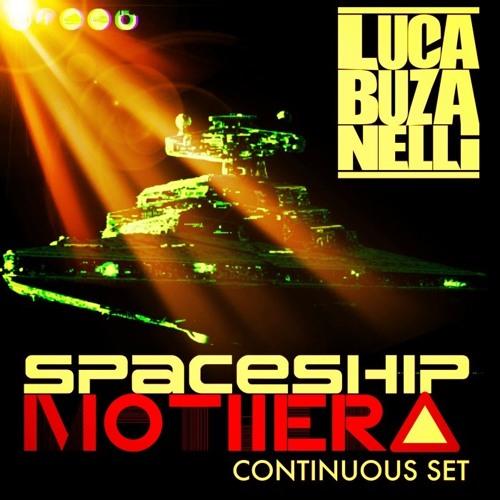 Luca Buzanelli - SPACESHIP MOTHER [DJ SET]