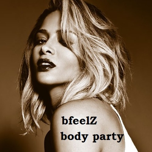 Ciara - Body Party (bfeelZ Remix)