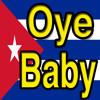 Oye Baby, Funny Cuban Ringtones