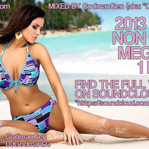 2013 NONSTOP CLUB MEGAMIX (1 HOUR)(MIXED BY DJGODMAN)