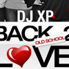 DJ XP - BACK 2 OLD SCHOOL LOVE (THROWBACK)
