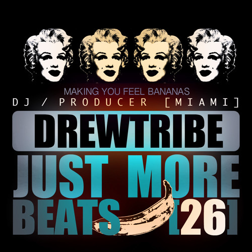 JUST MORE BEATS 26  by DREWTRIBE -podcast