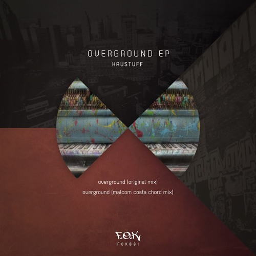 Haustuff - Overground (Original Mix)