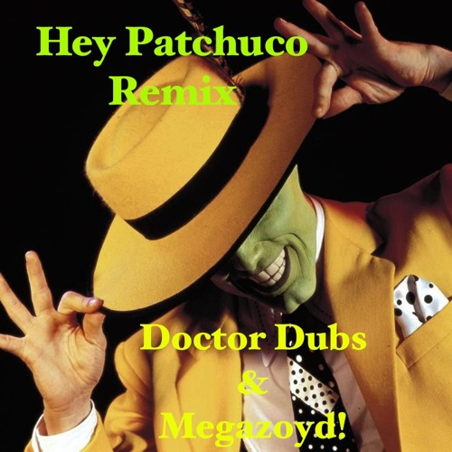 Hey Pachuco REMIX - Doctor Dubs & Megazoyd! FREE DOWNLOAD!!