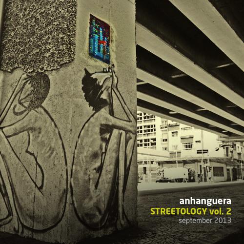 Anhanguera 'Streetology Vol. 02' Mix Sept 2013