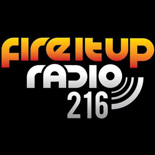 Fire It Up Radio 216