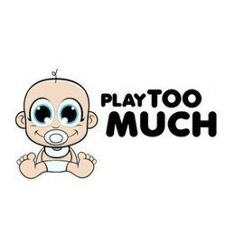 Play Too Much - 002