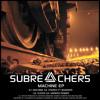 SUBREACHERS - THE MACHINE EP [SURF007]