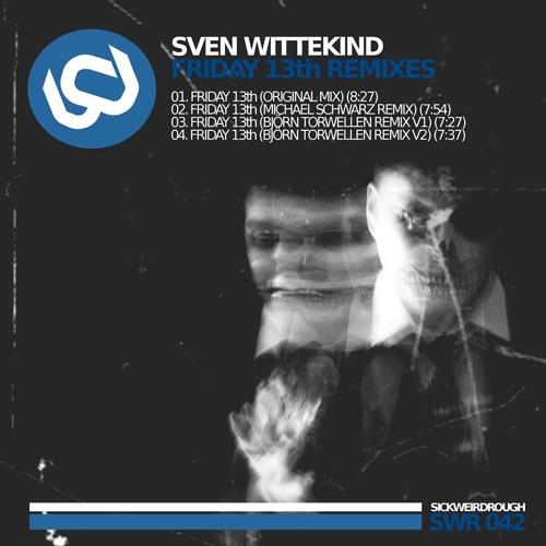 Sven Wittekind - Friday13th (Bjoern Torwellen Remix) *SNIPPET*
